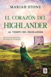 El corazón del highlander : Una novela romántica de viajes en el tiempo en las Tierras Altas de Escocia (Al tiempo del highlander nº 3)