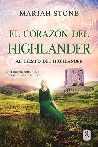 El corazón del highlander : Una novela romántica de viajes en el tiempo en las Tierras Altas de Escocia (Al tiempo del highlander nº 3) PDF EPUB Gratis descargar completo