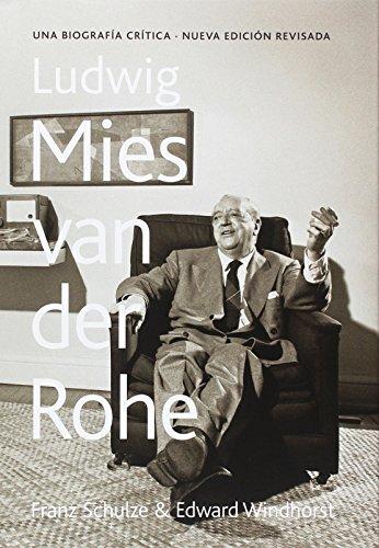 Ludwig Mies van der Rohe. Una biografía crítica (Tapa Dura): Una biografía crítica