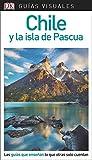 Guía Visual Chile y la isla de Pascua: Las guías que enseñan lo que otras solo cuentan (Guías visuales)