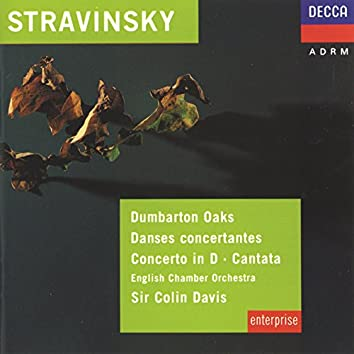 Stravinsky: Dumbarton Oaks; Danses Concertantes; Concerto in D for Strings