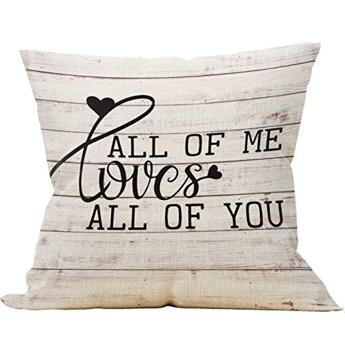 All of me Loves All of You Throw Pillow Case, Gifts for Husband, Wedding Gifts, Long Distance Relationship Gifts, Engagement Gifts,18 x 18 Inch Decorative Cotton Linen Cushion Cover for Sofa Couch Bed
