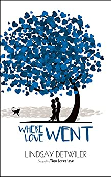 Where Love Went (Then Comes Love Book 2) by [Lindsay Detwiler, Claire Smith, Hot Tree Editing]