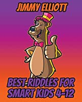 Best Riddles for Smart Kids 4-12 - Riddles And Brain Teasers Families Will Love - Difficult Riddles for Smart Kids: Humor Jokes and Riddle Book, Difficult Riddles For Smart Kids, Word Games