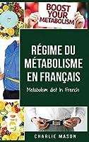 Régime du métabolisme En français/ Metabolism diet In French