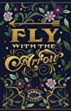 Fly with the Arrow: A Bluebeard Inspired Fantasy (Bluebeard's Secret Book 1)