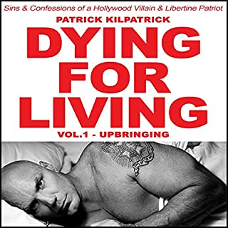 Dying for Living: Sins & Confessions of a Hollywood Villain & Libertine Patriot audiobook cover art