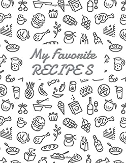 My Favorite Recipes: Blank Recipe DIY cookbook Journals to Write In Favorite Recipes and your own food chef Meals for your family or kids 8.5