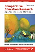 Comparative Education Research: Approaches and Methods (CERC Studies in Comparative Education, 19)