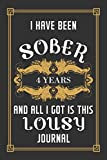 4 Years Sober Journal: Lined Journal / Notebook / Diary - 4th Year of Sobriety - Funny and Practical Alternative to a Card - Sobriety Gifts For Men and Women Who Are 4 yr Sober - Lousy Journal