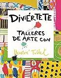 Diviértete. Talleres De Arte Con Herve Tullet (CHILDRENS BOOKS)