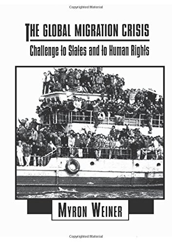 The Global Migration Crisis: Challenge to States and to Human Rights (HarperCollins Series in Comparative Politics): The Challenge to States and to ... Harpercollins Series in Comparative Politics)