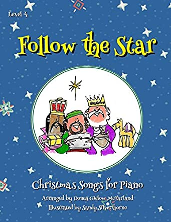 Follow the Star: Christmas Songs for Piano (Level 4)