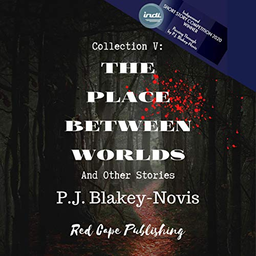 The Place Between Worlds & Other Stories: Collection V cover art