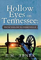 Hollow Eyes on Tennessee: From Shiloh to Perryville