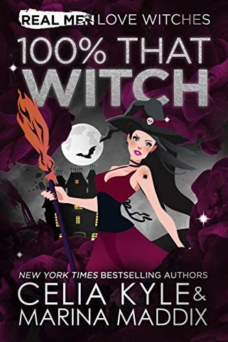 100 That Witch A Paranormal Chick Lit Novel Witch Vampire Romance Real Men Love Witches Book product image