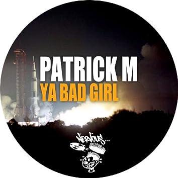 Ya Bad Girl