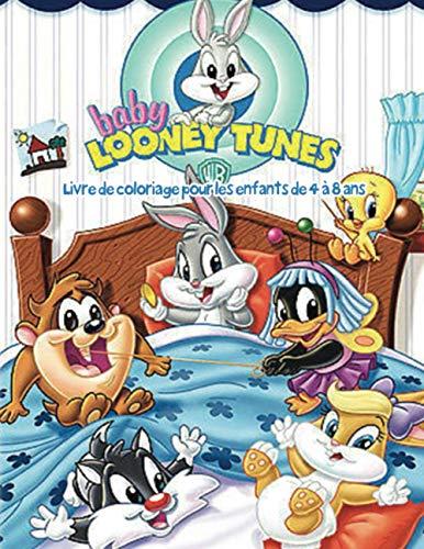 Baby Looney Tunes Livre de coloriage pour les enfants de 4 à 8 ans: L'aventure ultime de Baby Looney Tunes Livre de coloriage|Colorez tous vos personnages préférés dans Baby Looney Tunes