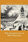 The Lighthouses of New England (Snow Centennial Editions)