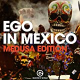 Ego in Mexico 2020 - Medusa Edition (Selected by BB Team)