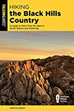 Hiking the Black Hills Country: A Guide To More Than 50 Hikes In South Dakota And Wyoming, Third Edition (State Hiking Guides Series)
