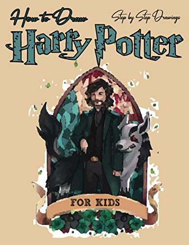 Harry Potter: Learn to How to Draw Step by Step Drawings Characters Harry Potter Drawing and Coloring Book/unofficial