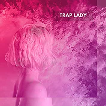 Trap Lady (feat. Astro Boo)
