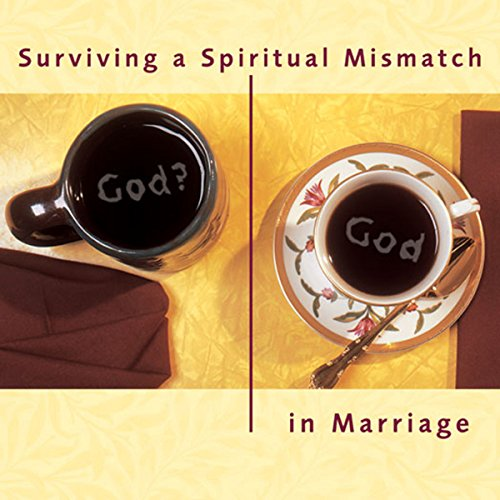 Surviving a Spiritual Mismatch in Marriage audiobook cover art