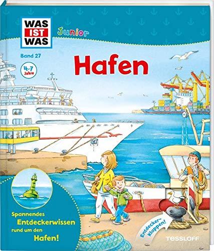 WAS IST WAS Junior Band 27. Hafen: Wer hat im Hafen Vorfahrt? Welche Waren kommen an? Was passiert am Kreuzfahrtterminal? (WAS IST WAS Junior Sachbuch, Band 27)