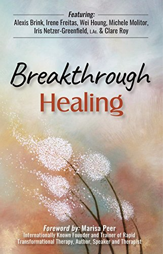 Breakthrough Healing: Insights and wisdom into the power of alternative medicine (English Edition)