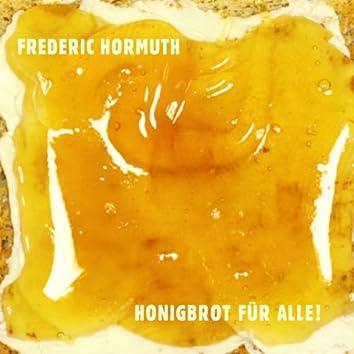 Honigbrot für alle
