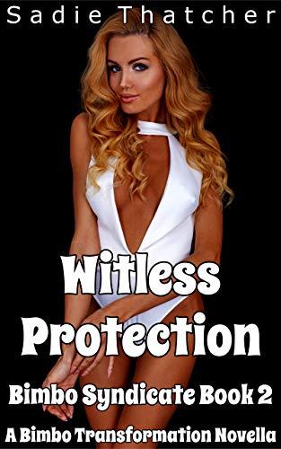 Witless Protection: A Bimbo Transformation Novella (Bimbo Syndicate Book 2) (English Edition)
