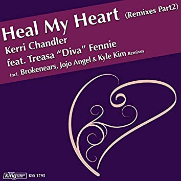 Heal My Heart (Remixes Part 2)