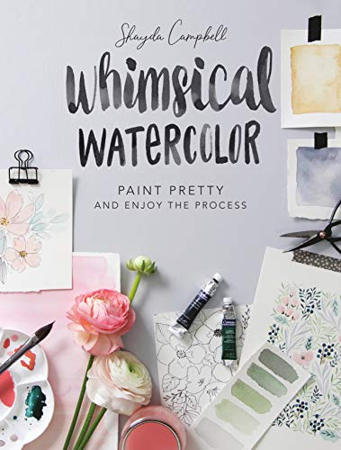 Whimsical Watercolor: Paint Pretty & Enjoy the Process