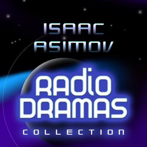 Isaac Asimov Radio Dramas cover art