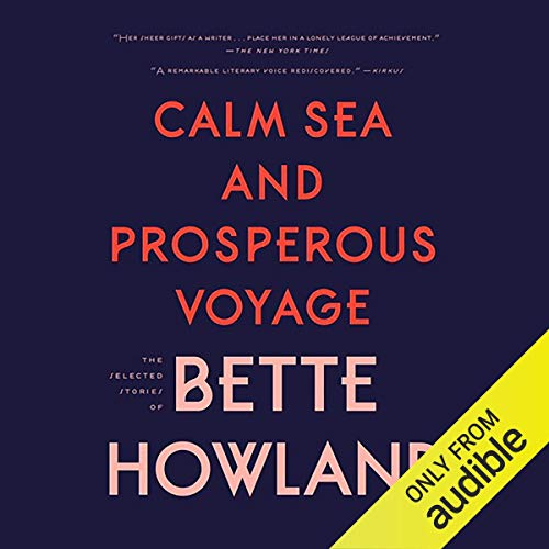 Calm Sea and Prosperous Voyage Audiobook By Bette Howland cover art