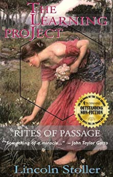 The Learning Project: Rites of Passage by [Lincoln Stoller]