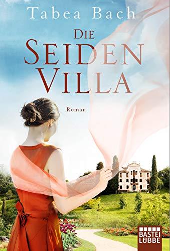 Die Seidenvilla: Roman (Seidenvilla-Saga 1)