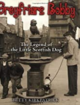 Greyfriars Bobby: The Legend of the Little Scottish Dog by Betty Kirkpatrick (2005-03-07)