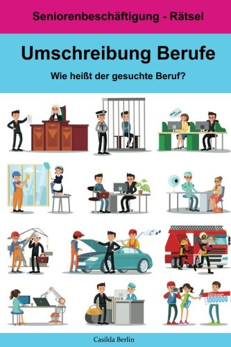 Umschreibung Berufe - Wie heißt der gesuchte Beruf?: Seniorenbeschäftigung Rätsel