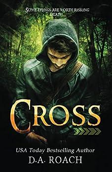 Cross by [D.A. Roach, Ashley Byland, Trisha Wooldridge, Grace Charles]