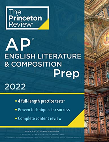 Princeton Review AP English Literature & Composition Prep, 2022: 4 Practice Tests + Complete Content