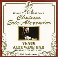 Venus Jazz Wine Bar: Anata to Bordeaux by Eric Alexander (2012-10-02)