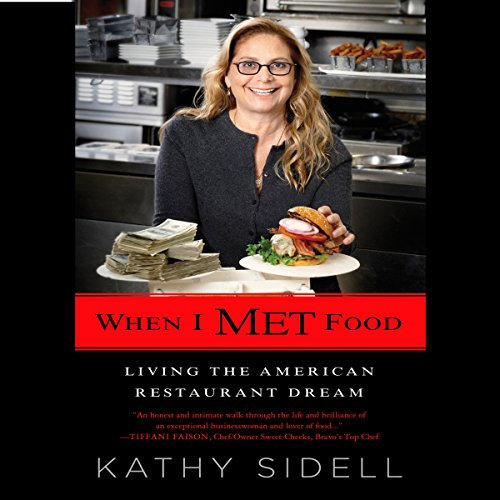 When I Met Food     Living the American Restaurant Dream              By:                                                                                                                                 Kathy Sidell                               Narrated by:                                                                                                                                 Kathy Sidell                      Length: 6 hrs and 41 mins     1 rating     Overall 1.0