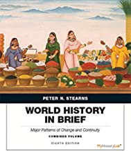 World History in Brief: Major Patterns of Change and Continuity, Combined Volume plus NEW MyLab History with Pearson eText -- Access Card Package (8th Edition)