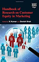 Handbook of Research on Customer Equity in Marketing (Research Handbooks in Business and Management)