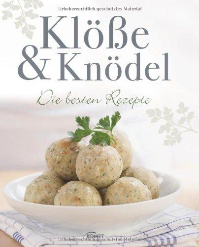 Klöße & Knödel: Die besten Rezepte