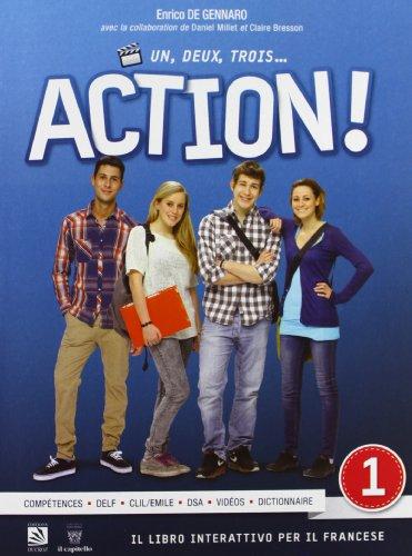 Un, deux, trois... action! Con e-book. Con espansione online. Per le Scuole superiori [Lingua francese]: Vol. 1