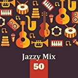 Jazzy Mix: 50 Music Collection, Dixie Jazz, Swing,...