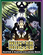 """Hunter X Hunter Coloring Book: An Amazing Coloring Book For Stress Relieving, Relaxation And Having Fun With All Characters Of """"Hunter x Hunter"""""""